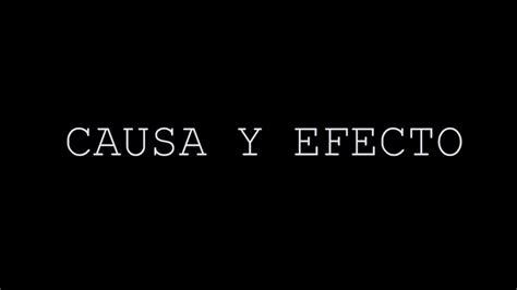 causa y efecto causa y efecto cortometraje youtube