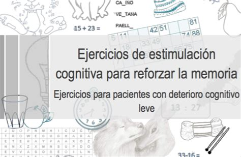 libro la memoria de los estimulaci 243 n cognitiva ejercicios para reforzar la memoria 10 libros de trabajo orientacion