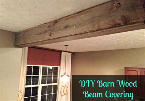 Diy Wood Beam Ceiling by A Simple Diy Reclaimed Barn Wood Beam Cover Cover