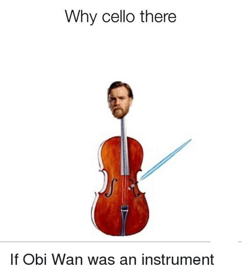 Cello Memes - why cello there star wars meme on me me