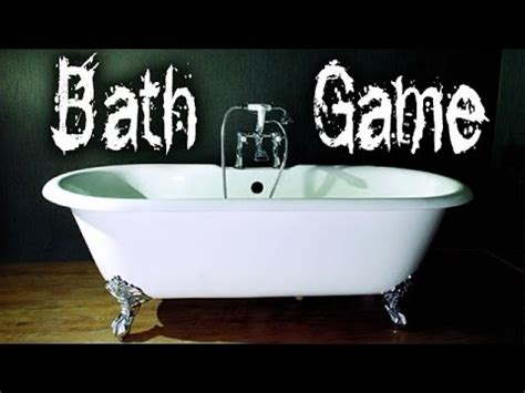 quot bath game quot youtube