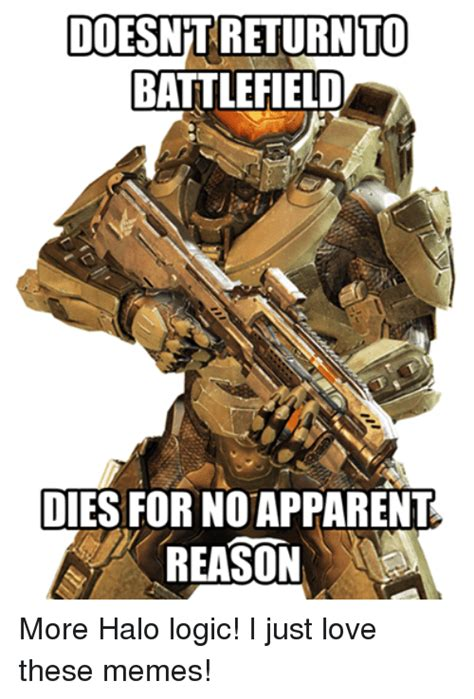 Halo Memes - doesnt return to battlefield dies for noapparent reason