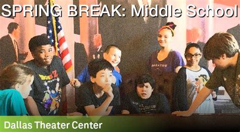dallas theatre center spring break middle school