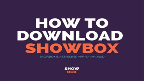 how to showbox on android how to and install showbox app on android