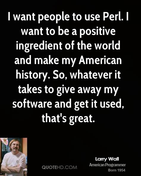 i want to be the books larry wall technology quotes quotehd