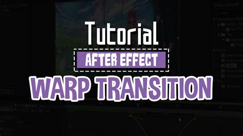 tutorial after effect transition tutorial after effect warp transition youtube