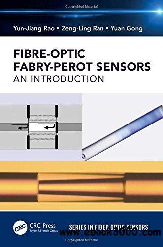 fiber optic sensors second edition optical science and engineering books fiber optic fabry perot sensors an introduction home