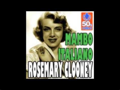 rosemary clooney mambo italiano video rosemary clooney feat the mellomen mambo italiano youtube