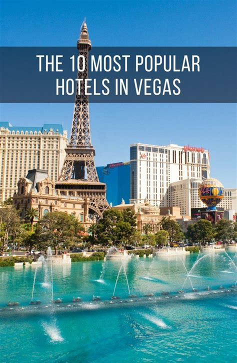 Best Hotel To Stay In Las Vegas The 10 Most Popular Resorts In Las Vegas In 2019 The Top