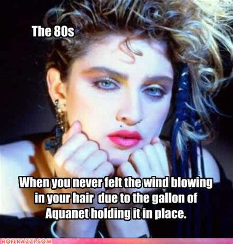 80s Memes - how many people did you know in the 80 s that had big