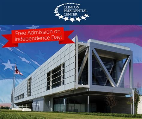 a tour of the clinton presidential center free admission to clinton center for independence day