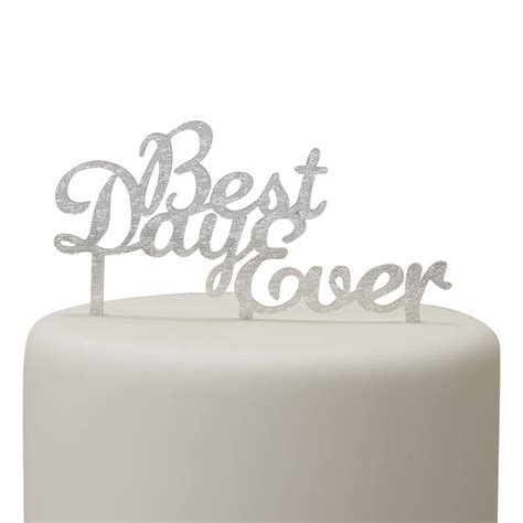silver best day ever wedding cake topper by ginger ray