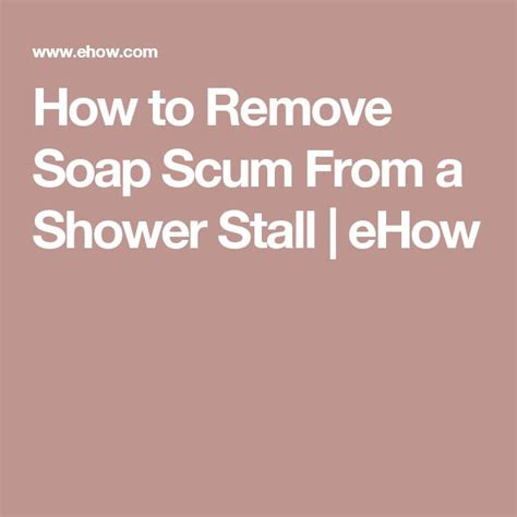 how to clean bathroom scum 1000 ideas about soap scum on pinterest cleaning hard water and soaps