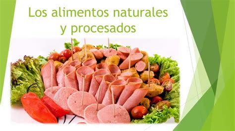 los alimentos naturales  procesados  como consumirlos youtube