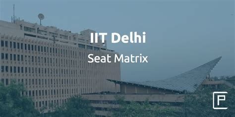 Iit Delhi Mba Application 2016 by Iit Delhi Seat Matrix College Pravesh