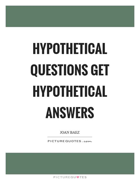 hypothetical questions get hypothetical answers picture