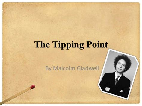 More On Monday The Tipping Point By Malcolm Gladwell by The Tipping Point By Malcolm Gladwell
