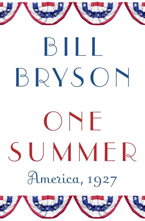 book review one summer america 1927 by bill bryson ijamming net