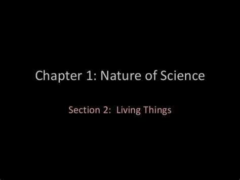 chapter 1 section 2 the nature of science chapter 1 section 2 living things 2011