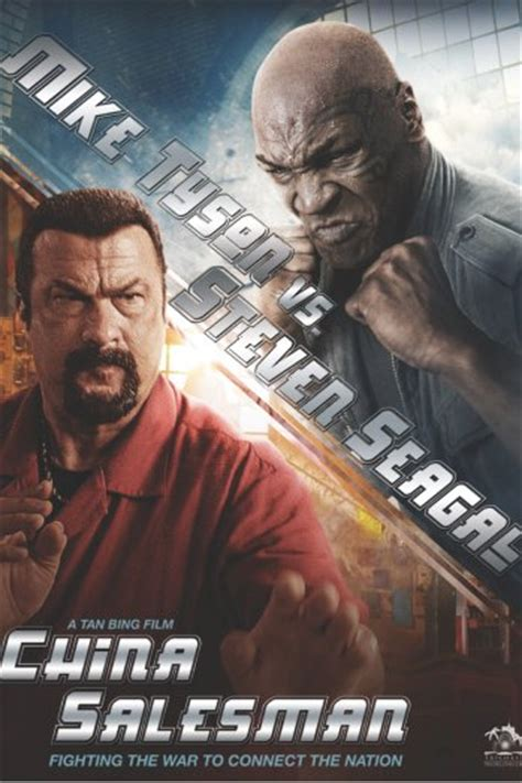 film china action steven seagal and mike tyson s china salesman is the