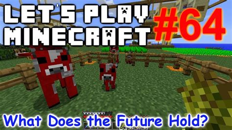 the future let s play let s play minecraft survival part 64 what does the