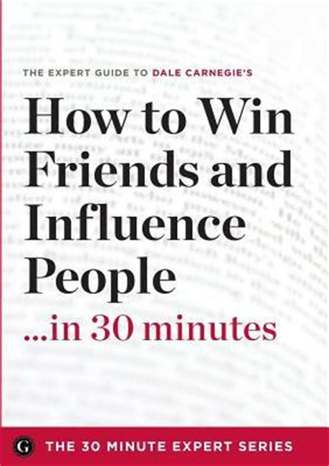 how to win friends and influence people in 30 minutes
