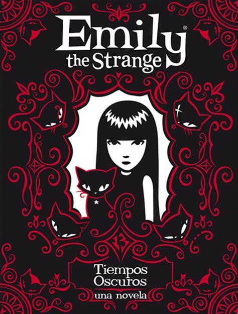 libro a strangeness in my el hechizo de los libros tiempos oscuros lo 250 ltimo de emily the strange