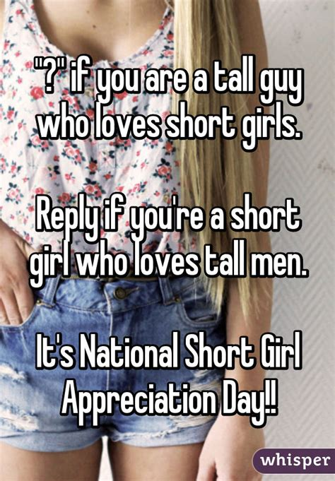 today is national short girl appreciation day national short girl appreciation day if you are a tall guy