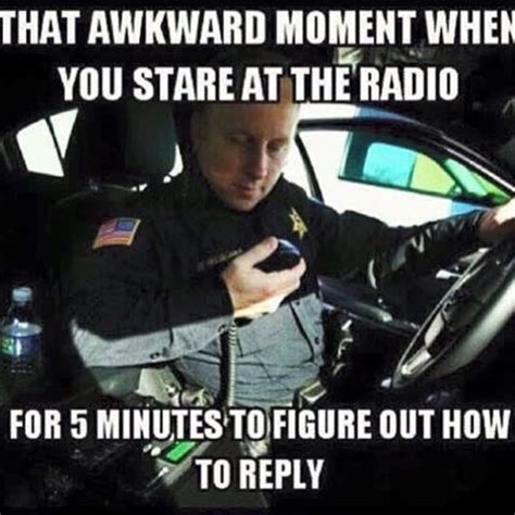 Law Enforcement Memes - because if you reply the way you want to you ll be