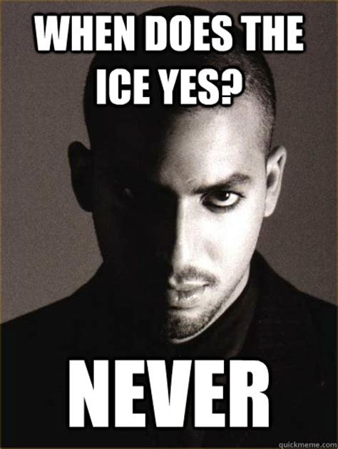 Blaine Meme - when does the ice yes never wise man david blaine