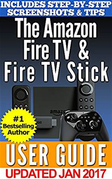 The Tv Tv Stick User Guide Your Complete Guidebook To S