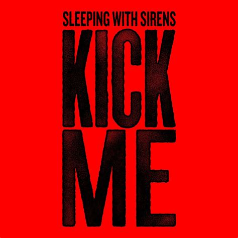download mp3 feel sleeping with sirens kick me single sleeping with sirens mp3 buy full