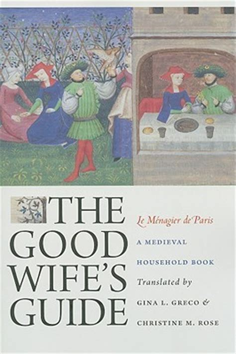 good housewife guide the good wife s guide a medieval household book by