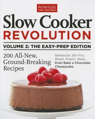 Pdf Cooker Revolution 2 Easy Prep by Cooker Revolution Volume 2 The Easy Prep Edition By