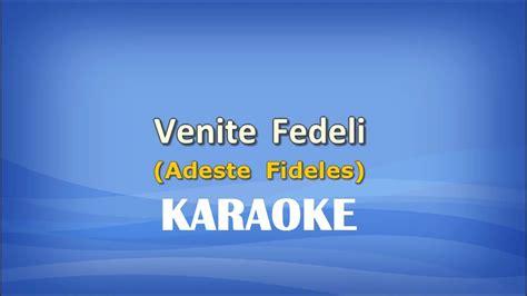 venite adoriamo testo venite fedeli karaoke