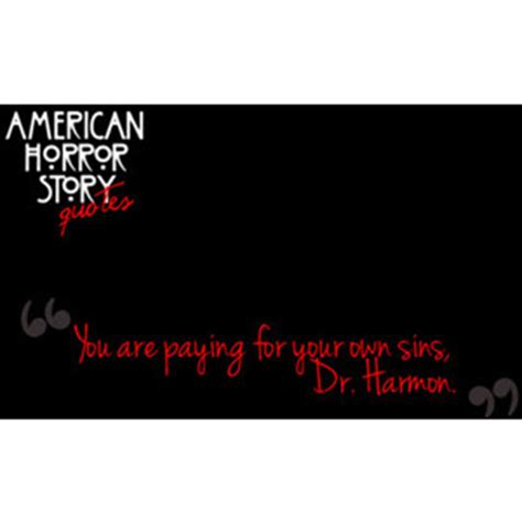 american horror story quote americanhorrorstory quote best american horror story quotes quotesgram