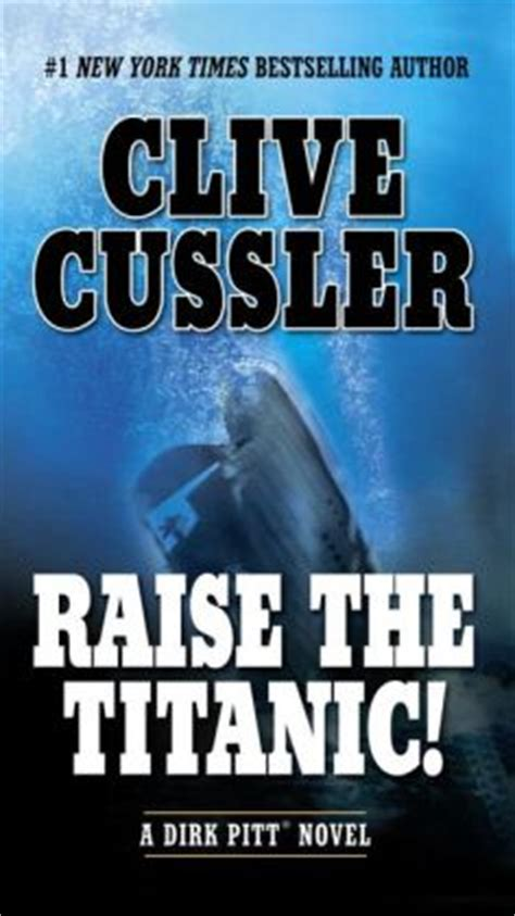raise the titanic dirk raise the titanic dirk pitt series 3 by clive cussler 9780425194522 paperback barnes