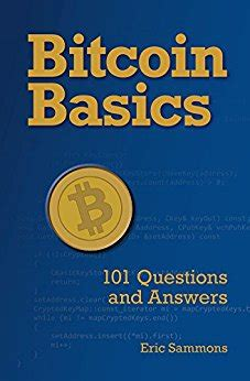 bitcoin questions amazon com bitcoin basics 101 questions and answers