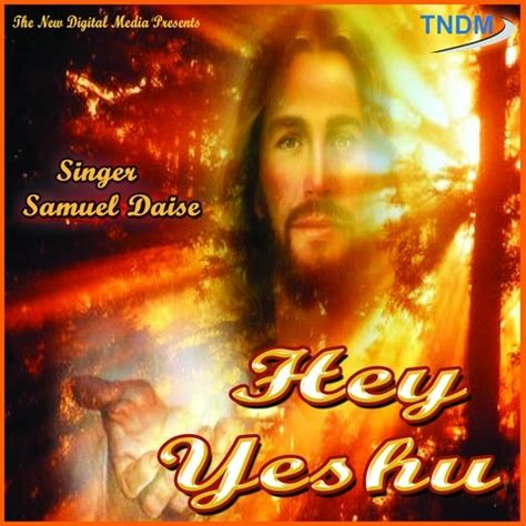 yeshu masih biography in english yeshu masih jeevan data mp3 song download hey yeshu songs