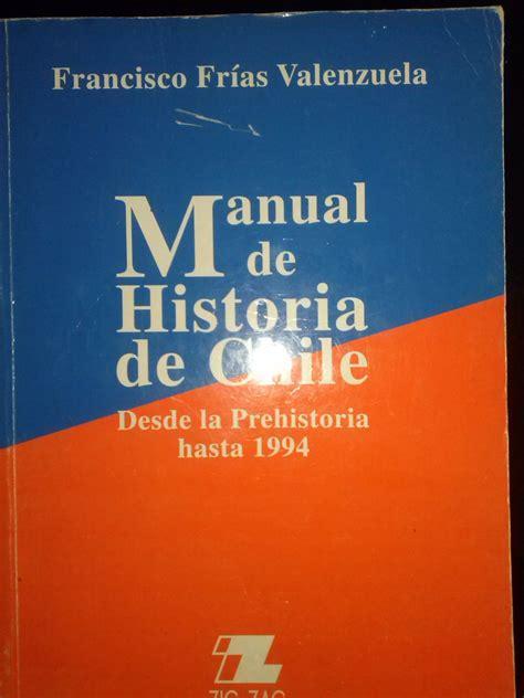 manual de historia poltica libro manual de historia de chile francisco fr 237 as valenzuela 20 000 en mercado libre