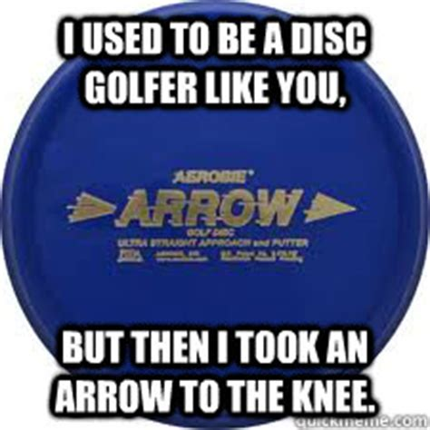 Disc Golf Memes - i used to be a disc golfer like you but then i took an