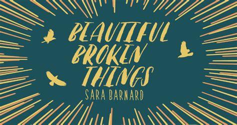 beautiful broken things giveaway beautiful broken things by sara barnard