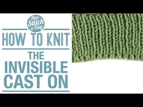 how do u cast in knitting how to knit the invisible cast on
