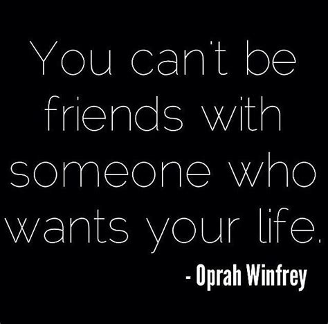 Dont Fight It Just Feel It you can t be friends with someone who wants your