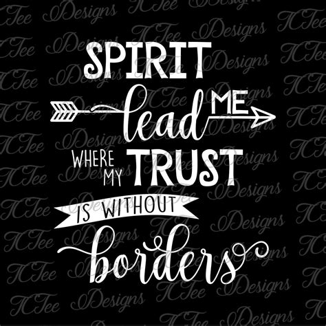 without borders spirit lead me where my trust is without borders christian