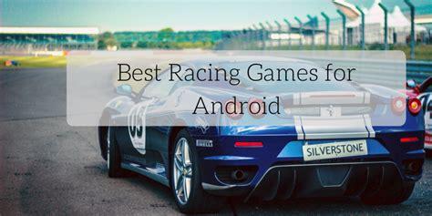 best racing for android 7 best racing for android