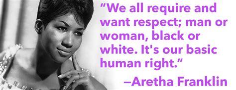 top 25 best respect aretha aretha franklin quotes quotesgram