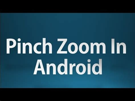 pinch zoom layout in android android tutorial for beginners 93 pinch zoom with