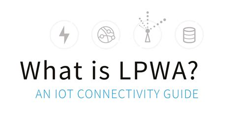 What Is In by What Is Lpwa An Iot Connectivity Guide