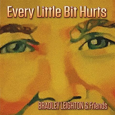 every bit hurts every bit hurts by bradley leighton on